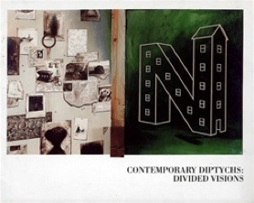 Contemporary Diptychs: Divided Visions, Whitney Museum, Fairfield County (traveled), 1987.